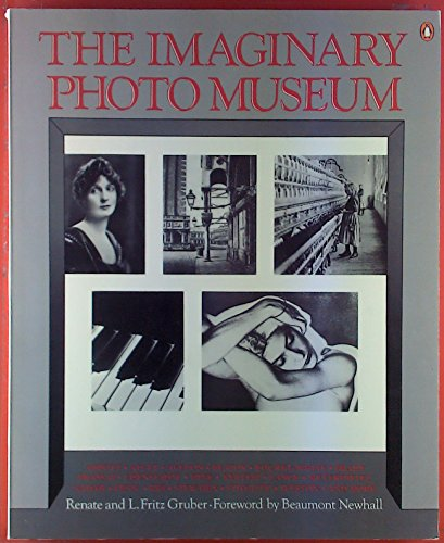 The Imaginary Photo Museum By Edited by Renate Gruber