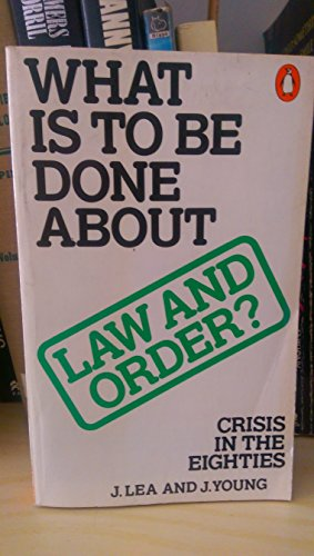 What is to be Done About Law And Order By John Lea