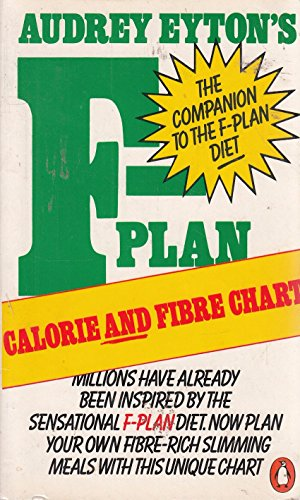 The F-plan Calorie and Fibre Chart By Audrey Eyton