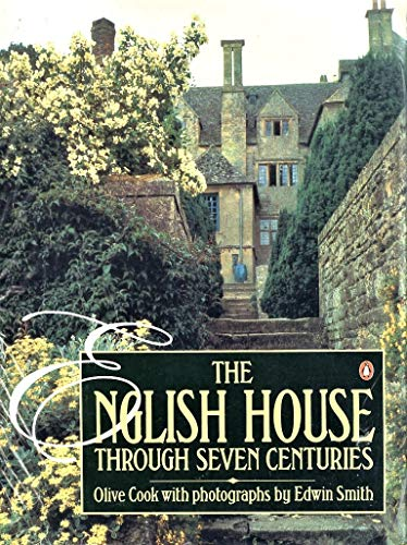 The English House Through Seven Centuries By Olive Cook