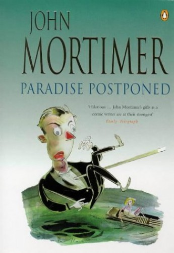 Paradise Postponed By Sir John Mortimer
