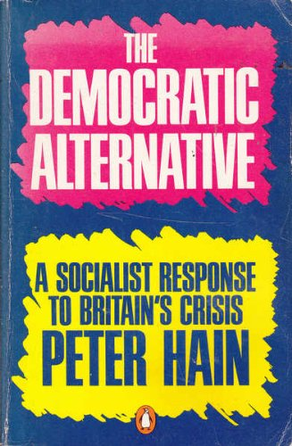 The Democratic Alternative By Peter Hain