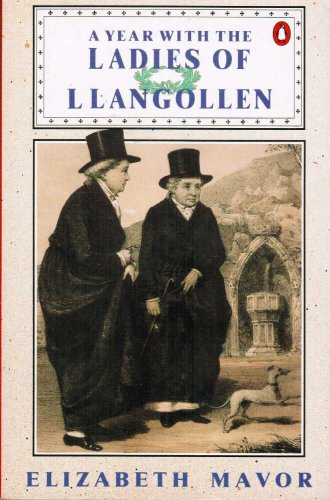 A Year with the Ladies of Llangollen By Lady Eleanor Butler
