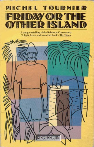 Friday or the Other Island By Michel Tournier