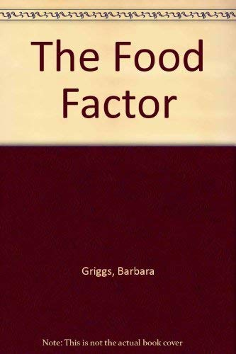 The Food Factor By Barbara Griggs