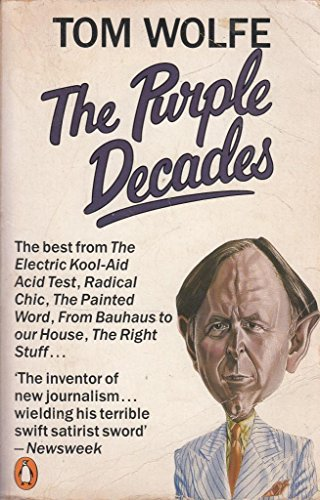 The Purple Decades By Tom Wolfe