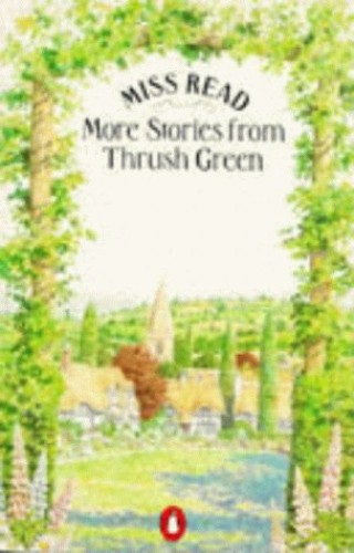 More Stories from Thrush Green By Miss Read