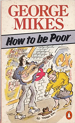 How to be Poor By George Mikes