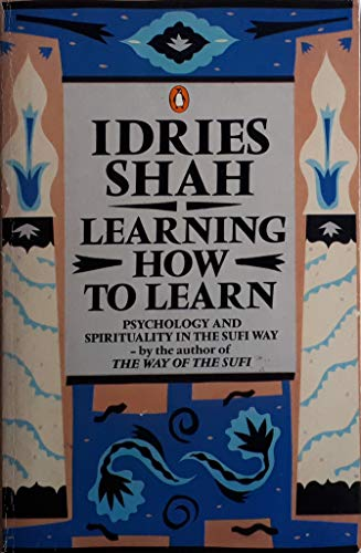 Learning How to Learn: Psychology And Spirituality i... by Idries Shah Paperback