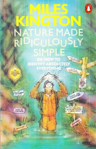 Nature Made Ridiculously Simple; or How to Identify Absolutely Everything By Miles Kington