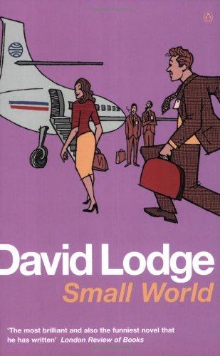 Small World: An Academic Romance By David Lodge