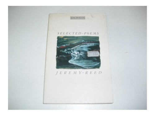 Selected Poems By Jeremy Reed