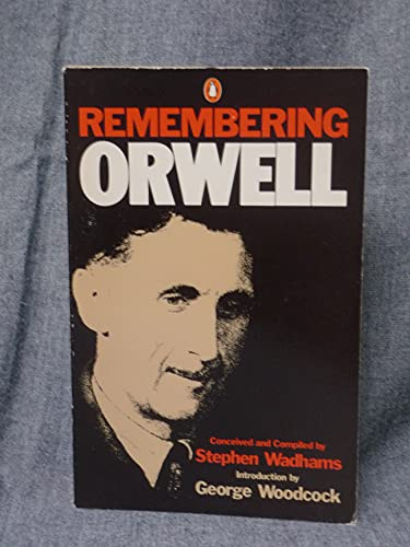 Remembering Orwell By Edited by Steve Wadhams