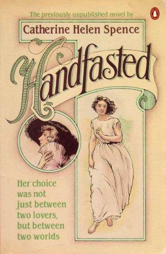 Handfasted (Penguin Australian library) By Catherine Helen Spence