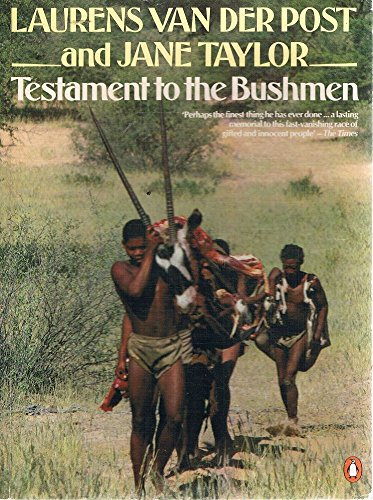 Testament to the Bushmen By Laurens Van der Post
