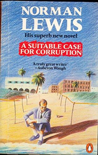 A Suitable Case for Corruption By Norman Lewis