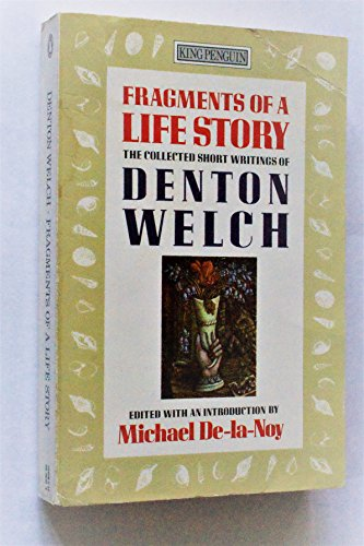 Fragments of a Life Story By Denton Welch