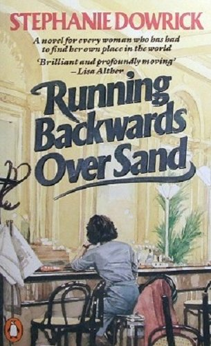 Running Backwards Over Sand By Stephanie Dowrick