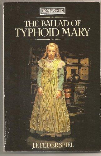The Ballad of Typhoid Mary By J.F. Federspiel