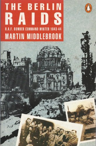 The Berlin Raids By Martin. Middlebrook