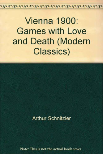 Vienna 1900: Games with Love And Death (Modern Classics)