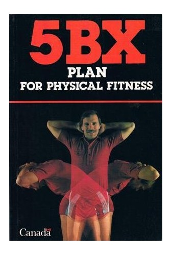 The 5BX Plan for Physical Fitness for Men By Royal Canadian Air Force