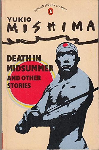 Death in Midsummer And Other Stories: Death in Midsummer; Three Million Yen; Thermos Flasks; the Priest of Shiga Temple And His Love; the Seven Pearl; Swaddling Clothes (Modern Classics) By Yukio Mishima