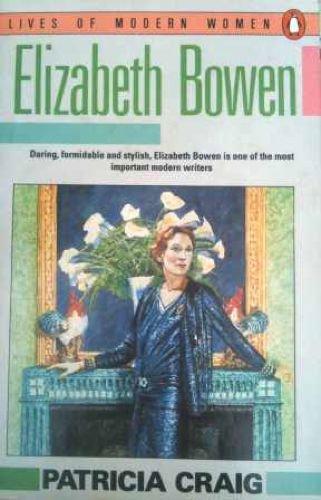 Elizabeth Bowen By Patricia Craig
