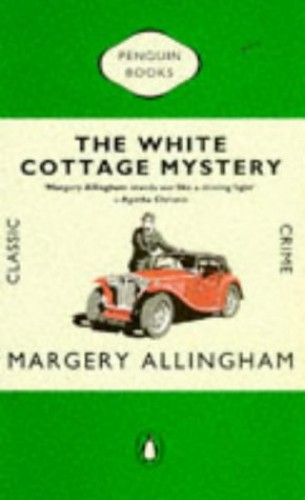 The White Cottage Mystery (Classic Crime) By Margery Allingham