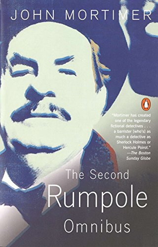 The Second Rumpole Omnibus: Rumpole for the Defence;Rumpole and the Golden Thread; Rumpole's Last Case: 2nd by Sir John Mortimer
