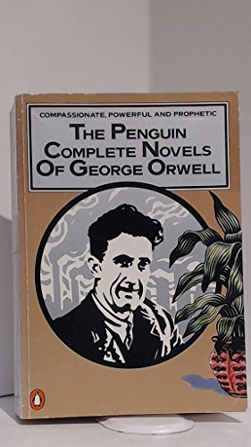 George Orwell Omnibus: The Complete Novels: Animal Farm, Burmese Days, A Clergyman's Daughter, Coming up for Air, Keep the Aspidistra Flying, and, 1984 Nineteen Eighty-Four By George Orwell