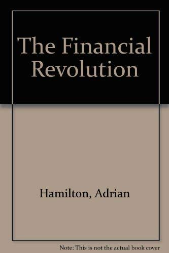 The Financial Revolution By Adrian Hamilton
