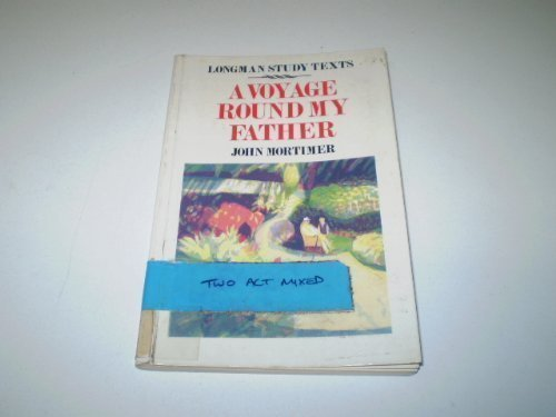 Voyage Round My Father By Sir John Mortimer