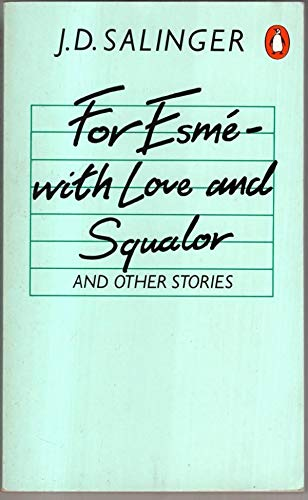 For Esme-with Love And Squalor By J.D. Salinger