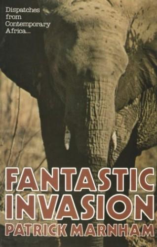 Fantastic Invasion By Patrick Marnham