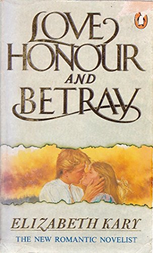 Love, Honour and Betray By Elizabeth Kary