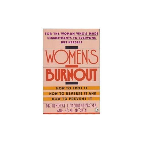 Women's Burnout By Herbert J. Freudenberger