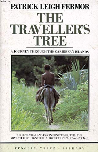 The Traveller's Tree: A Journey Through the Caribbean Islands (Travel Library) By Patrick Leigh Fermor