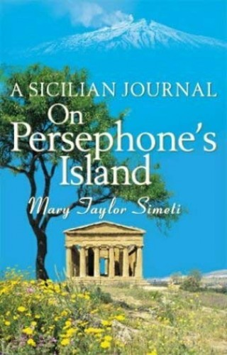 On Persephone's Island By Mary Taylor-Simeti