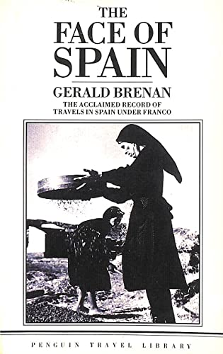 The Face of Spain (Travel Library) By Gerald Brenan