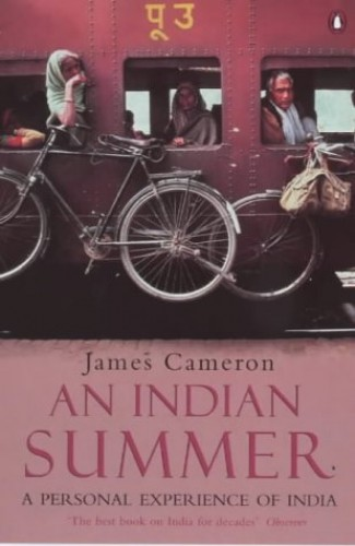 An Indian Summer: A Personal Experience of India (Travel Library) By James Cameron