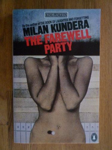 Kundera Milan : Farewell Party (Us) By Milan Kundera