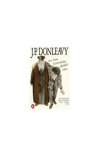 Are You Listening Rabbi Low by J. P. Donleavy