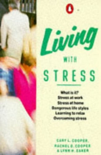 Living with Stress By Cary L. Cooper