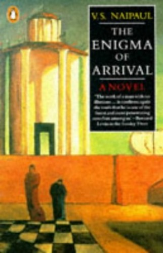 Enigma of Arrival The Enigma of Arrival By V. S. Naipaul