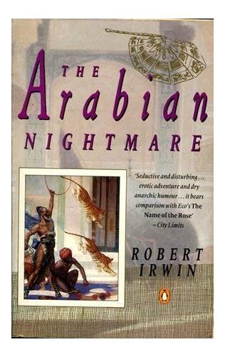 The Arabian Nightmare By Robert Irwin