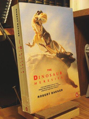 The Dinosaur Heresies By Dr. Robert Bakker