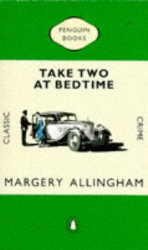 Take Two at Bedtime: Wanted - Someone Innocent; Last Act (Classic Crime) by Margery Allingham
