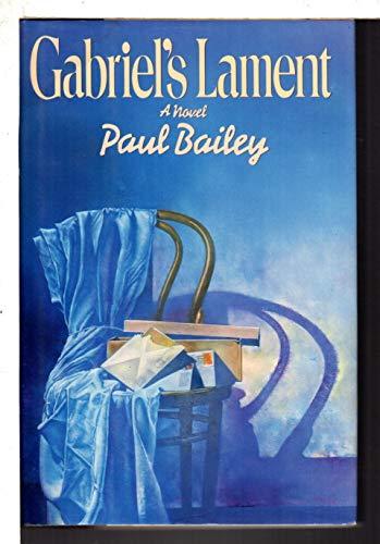 Gabriel's Lament By Paul Bailey