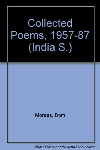 Collected Poems, 1957-87 (India S.) By Dom Moraes